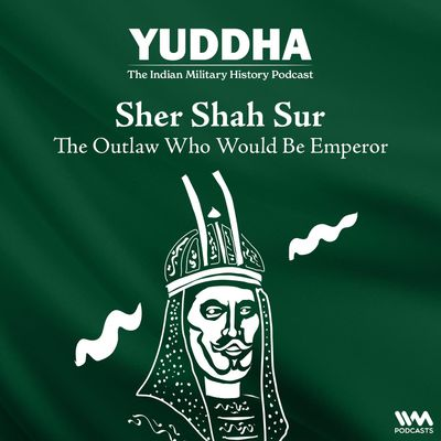 Sher Shah Sur: The Outlaw Who Would Be Emperor