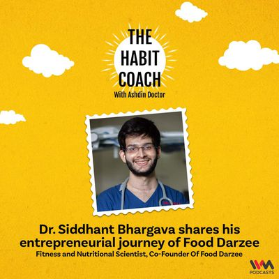 Dr. Siddhant Bhargava shares his entrepreneurial journey of Food Darzee