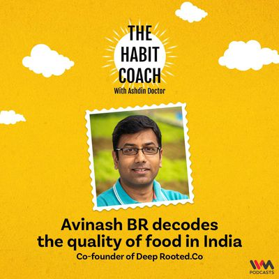 Avinash BR decodes the quality of food in India